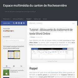 Tutoriel – découverte du traitement de texte Word Online
