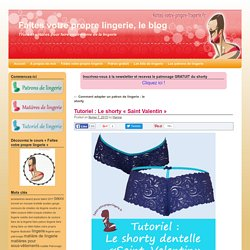 "Tutoriel de couture : Shorty dentelle ""Saint Valentin"""