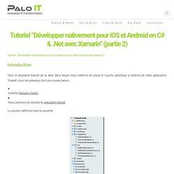 """Tutoriel """"Développer nativement pour iOS et Android en C# & .Net avec Xamarin"""" (partie 2)"""