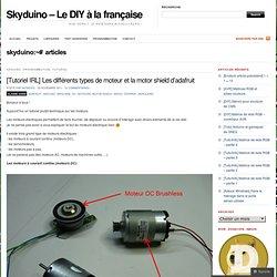 [Tutoriel IRL] Les différents types de moteur et la motor shield d'adafruit