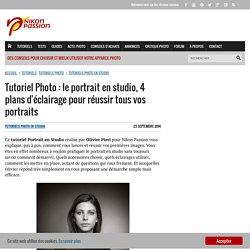 Tutoriel Photo : le portrait en studio, 4 plans d'éclairage pour réussir tous vos portraits
