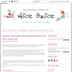 Tutoriel : découper économiquement du Flex, Floc, vinyle, etc. - Les Petites Folies d'Alice Balice