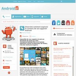 [Tutoriel] comment explorer le contenu de son appareil Android Android MT