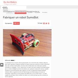 Tutoriel DIY Fabriquer un robot SumoBot