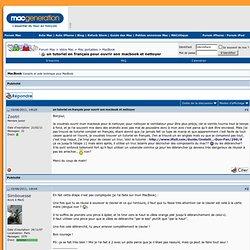 un tutoriel en français pour ouvrir son macbook et nettoyer