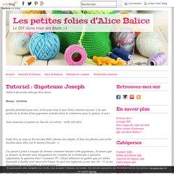 Tutoriel : Gigoteuse Joseph - Les petites folies d'Alice Balice