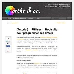 [Tutoriel] Utiliser Hootsuite pour programmer des tweets