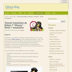 """Tutoriel installation de Debian 7 """"Wheezy"""" - Partie 1 Installation - Librox blog"""