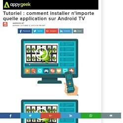 Tutoriel : comment installer n'importe quelle application sur Android TV