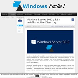 Tutoriel Windows Server 2012 / R2 : installer Active Directory