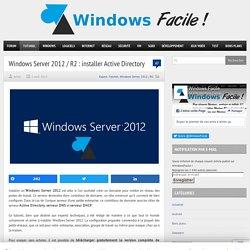 Tutoriel Windows Server 2012 / R2 : installer Active Directory