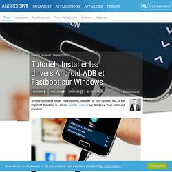 Tutoriel : Installer les drivers Android ADB et Fastboot sur Windows