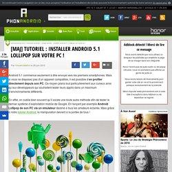 Tutoriel : installer Android 5.1 Lollipop sur votre PC !