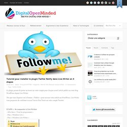 Tutoriel pour installer le plugin Twitter Notify dans Live Writer en 4 étapes : Digital Open Minded
