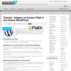 Tutoriel : Intégrer un bouton Flattr à son thème WordPress | Kro