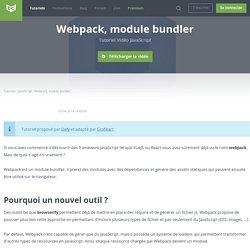 Tutoriel Vidéo JavaScript Webpack, module bundler
