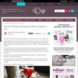 Tutoriel : un bouquet de mariée de fleurs en papier et tissu