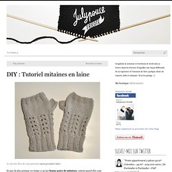 DIY : Tutoriel mitaines en laine