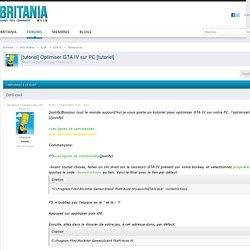 [tutoriel] Optimiser GTA IV sur PC [tutoriel] - Ressources - Britania