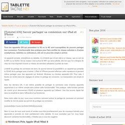 [Tutoriel iOS] Savoir partager sa connexion sur iPad et iPhone