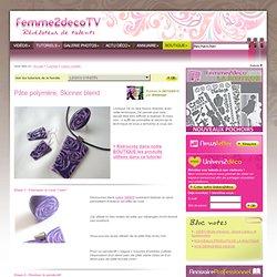 Tutoriel Pâte polymère, Skinner blend (Loisirs créatifs) - Femme2decoTV