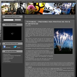 Tutoriel : Prendre des photos de feux d'artifices
