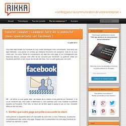 Tutoriel complet : Comment faire de la publicité (liens sponsorisés) sur Facebook ?