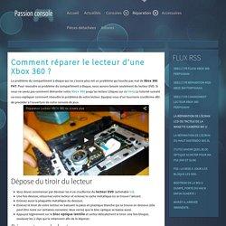 Tutoriel de réparation du lecteur de la Xbox 360.