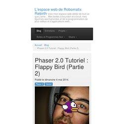 Phaser 2.0 Tutoriel : Flappy Bird (Partie 2) - L'espace web de Robomatix Rebirth