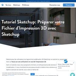 Tutoriel Sketchup pour Impression 3D : Préparer son Fichier 3D (stl)