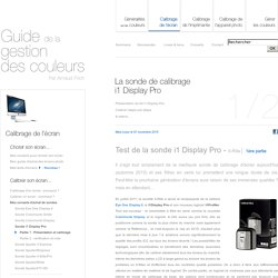 Test et tutoriel de la sonde i1 Display Pro par Arnaud Frich