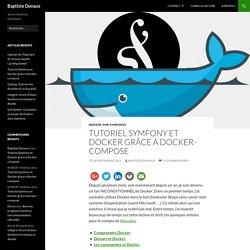 Tutoriel Symfony et Docker grâce à docker-compose - Baptiste Donaux