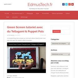 Green Screen tutoriel avec du Tellagami & Puppet Pals - EdmusTech.fr