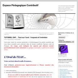 TUTORIEL EAF… Tout sur l'oral : l'exposé et l'entretien