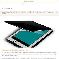 Tutoriel vidéo: Comment transformer une image ou un pdf en fichier texte avec Google Drive? - T'enseignes-tu ?