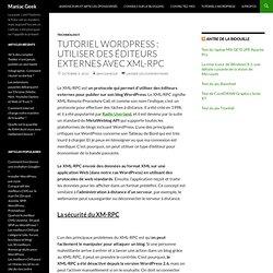 Tutoriel Wordpress : utiliser des éditeurs externes avec XML-RPC