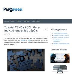 Tutoriel XBMC / KODI : Gérer les Add-ons et les dépôts