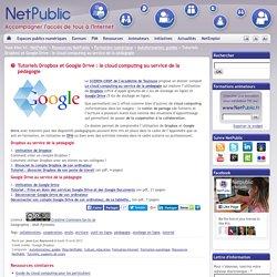 Tutoriels Dropbox et Google Drive : le cloud computing au service de la pédagogie