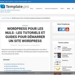 Wp pour les nuls : les tutoriels et guides pour démarrer un site Wordpress