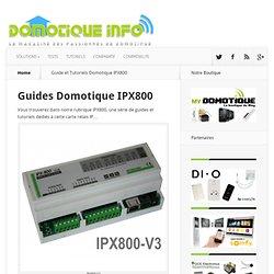 Guide et Tutoriels Domotique IPX800