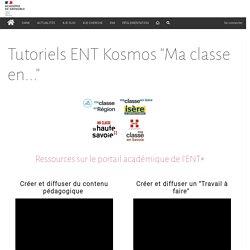"""Tutoriels ENT Kosmos """"Ma classe en..."""""""