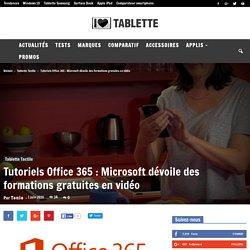Tutoriels Office 365 : Microsoft dévoile des formations gratuites en vidéo