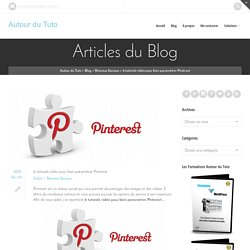 6 tutoriels vidéo pour bien paramétrer Pinterest