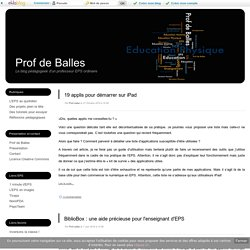 Des tutoriels pour essayer - Prof de Balles