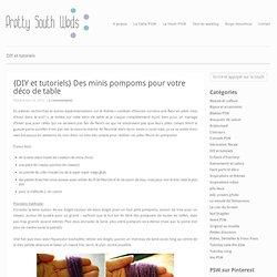 {DIY et tutoriels} Des minis pompoms pour votre déco de table