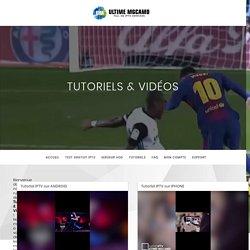 UM : Tutoriels IPTV - Vidéos Installation IPTV