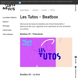 Les Tutos - Beatbox