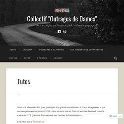 """Tutos – Collectif """"Outrages de Dames"""""""