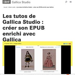 Les tutos de Gallica Studio : créer son EPUB enrichi avec Gallica