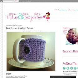 Tutus and Tea Parties: Free Crochet Mug Cozy Pattern